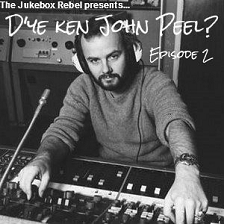 Dya Ken John Peel - episode 2